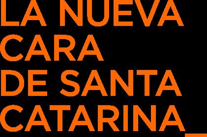 la nueva cara de santa catarina